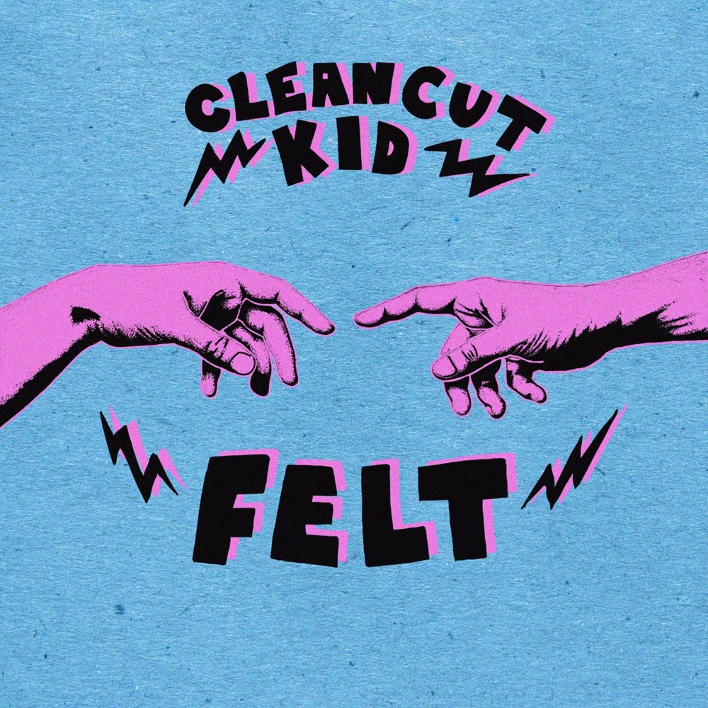 Felt, the debut album from Clean Cut Kid is out now.