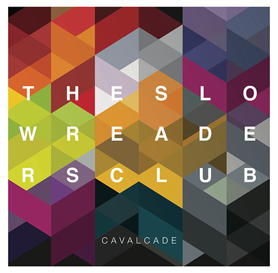 Cavalcade by The Slow Readers Club