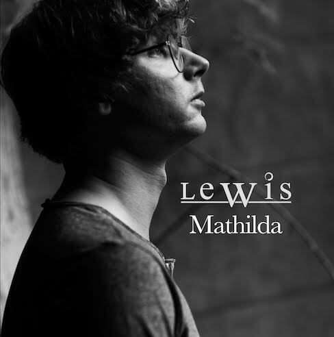 The debut single from LeWis, 'Mathilda' is out now.