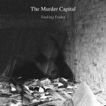 'Feeling Fades', the debut single by The Murder Capital.