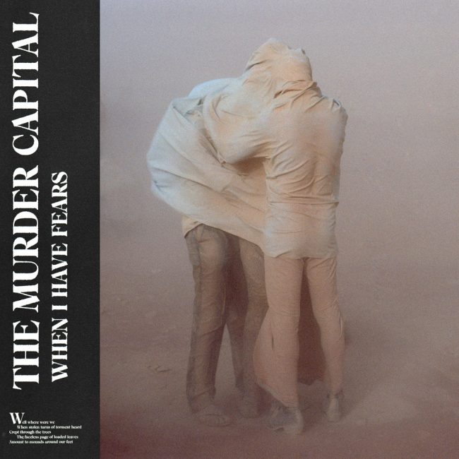 The Murder Capital - When I Have Fears album cover