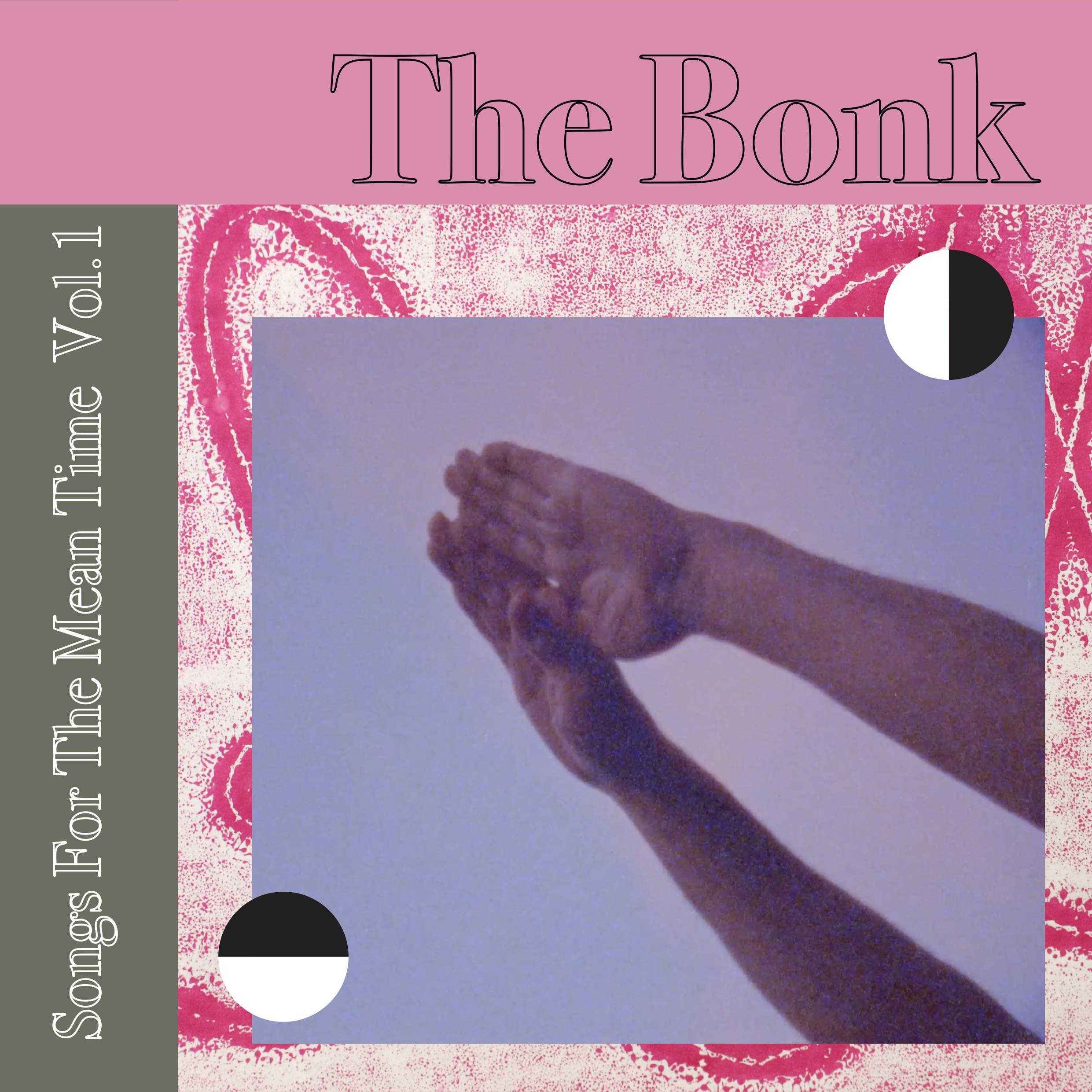 Songs For The Mean Time Vol. 1 by The Bonk.